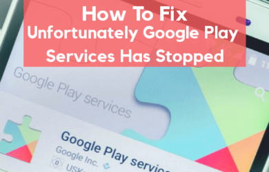 Google-Play-Services-Has-Stopped-Error