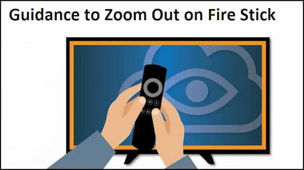 how to zoom out on firestick